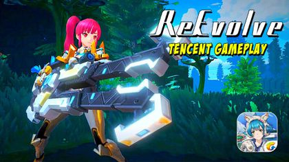 ReEvolve (Tencent) Final Test Gameplay
